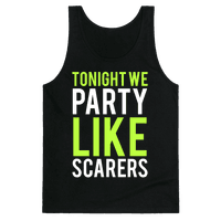 Tonight We Party Like Scarers (Green)