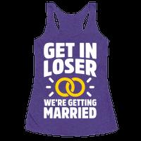 Get In Loser, We're Getting Married