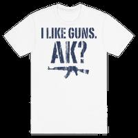 I Like Guns. AK?