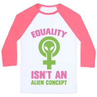 Equality Isn't An Alien Concept