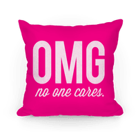 OMG (No One Cares) Pillow