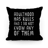 Adulthood Has Rules And I Do Not Know Them