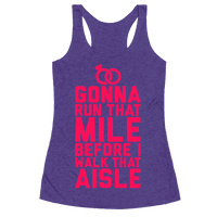 Gonna Run That Mile Before I Walk That Aisle