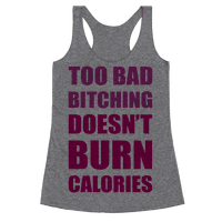 Too Bad Bitching Doesn't Burn Calories