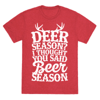 Deer Season I Thought You Said Beer Season