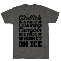 Cowgirls Are Made Of Whiskey On Ice