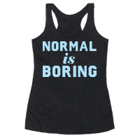 Normal Is Boring (Dark)