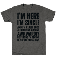 I'm Here I'm Single I'm Socially Awkward