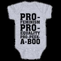 Pro- Feminism Pro-Equality Pro-Peek-A-Boo