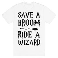Save A Broom Ride A Wizard