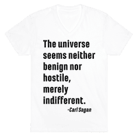The Universe is Indifferent - Quote Vneck