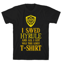 I Saved Hyrule And All I Got Was This Lousy T-Shirt