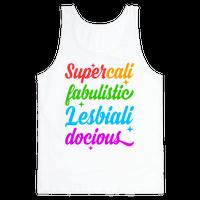 Supercali Fabulistic Lesbialidocious