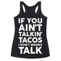 If You Ain't Talkin' Tacos I Don't Wanna Talk
