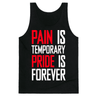 Pain Is Temparory Pride Is Forever