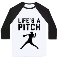 Life's A Pitch (Baseball Tee)