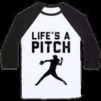 Life's A Pitch (Baseball Tee)