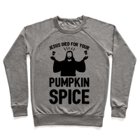 Jesus Died For Your Pumpkin Spice