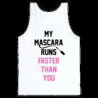 My Mascara Runs Faster Than You