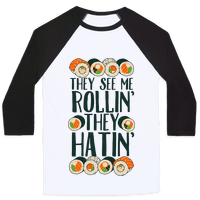They See Me Rollin' They Hatin' Sushi Roll
