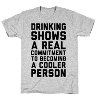 Drinking Shows a Real Commitment to Becoming a Cooler Person