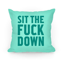 Sit The Fuck Down