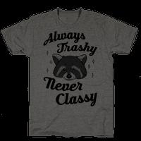 Always Trashy, Never Classy