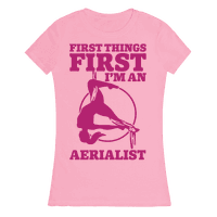 First Things First I'm an Aerialist