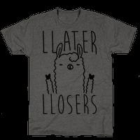 Llater Llosers Llama Tee