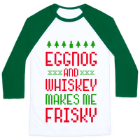 Eggnog and Whiskey Makes me Frisky