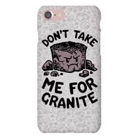 Don't Take Me For Granite