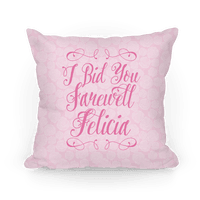 I Bid You Farewell Felicia