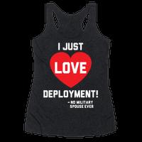 I Just Love Deployment! Racerback
