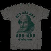 Ass Ass Ass Shakespeare Tee