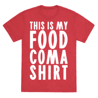 This Is My Food Coma Shirt