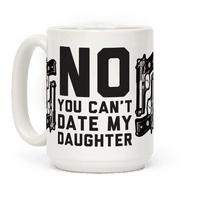No You Can't Date My Daughter