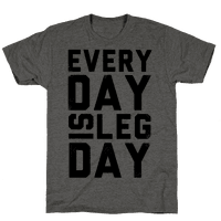 Everyday is Leg Day!