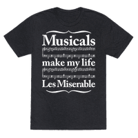 Musicals Make My Life Les Miserable