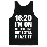 16:20 I'm On Military Time But I Still Blaze It
