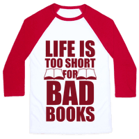 Life Is Too Short For Bad Books