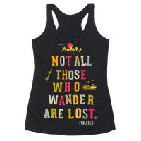 Not All Those Who Wander Are Lost Racerback