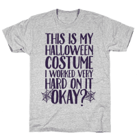 This is My Halloween Costume I Worked Very Hard on it, Okay?