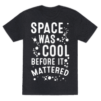 Space Was Cool Before it Mattered