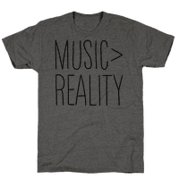 Music is Better Than Reality