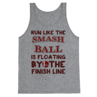 Run Like The Smash Ball Is Floating By The Finish Line