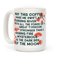 May This Coffee Make Me Swift as a Coursing River Mug