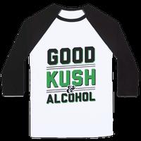Good Kush & Alcohol