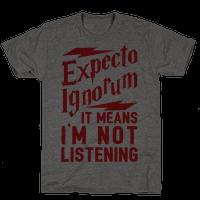Expecto Ignorum - It Means I'm Not Listening