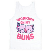 Working on My Buns!