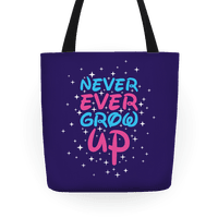 Never Ever Grow Up Tote
